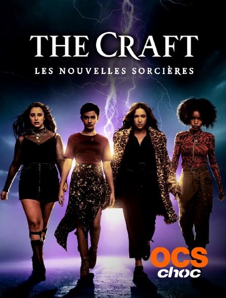 OCS Choc - The Craft - Les nouvelles sorcières