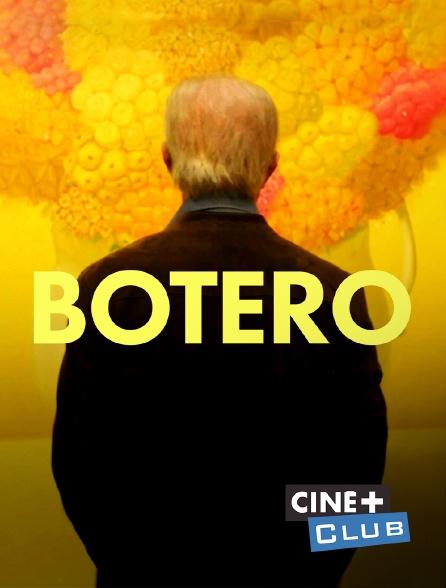 Ciné+ Club - Botero