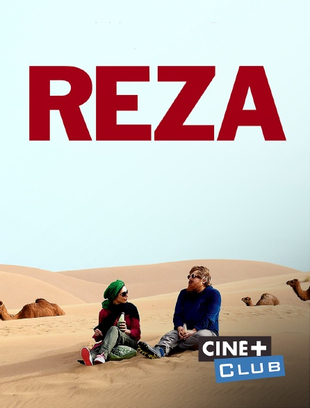Ciné+ Club - Reza
