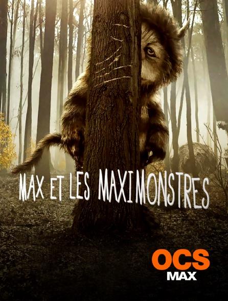 OCS Max - Max et les Maximonstres