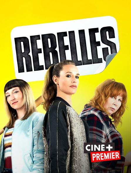 Ciné+ Premier - Rebelles