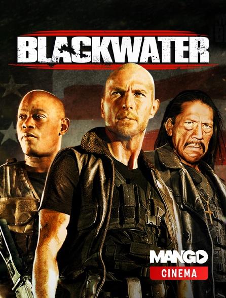 MANGO Cinéma - Blackwater