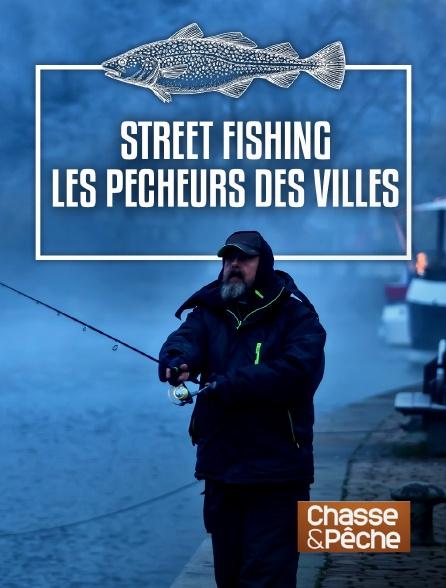 Chasse et pêche - Street Fishing, les pêcheurs des villes