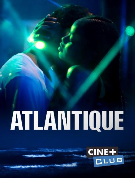 Ciné+ Club - Atlantique