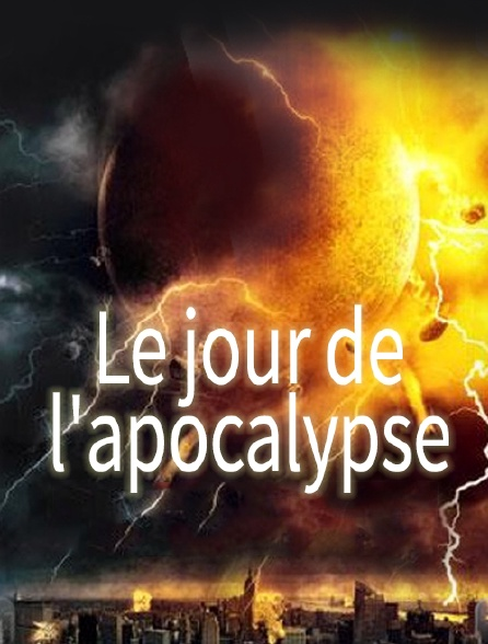 Le jour de l'apocalypse