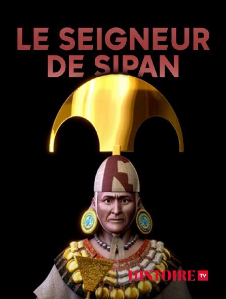 HISTOIRE TV - Le seigneur de Sipán