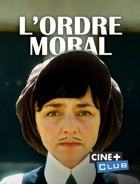 Ciné+ Club - L'Ordre moral