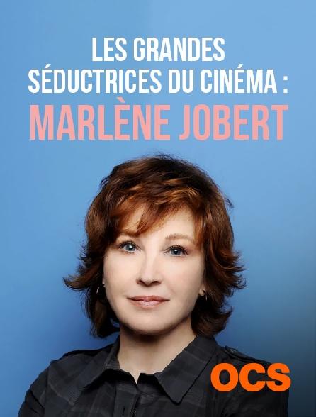 OCS - Les grandes séductrices du cinéma : Marlène Jobert