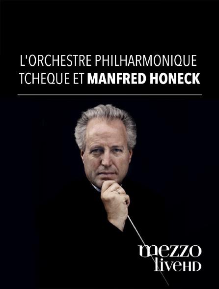 Mezzo Live HD - L'Orchestre Philharmonique Tchèque et Manfred Honeck