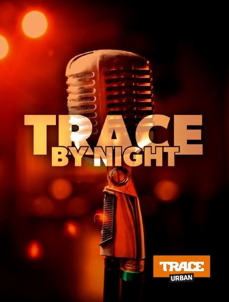 Trace Urban - Trace by night