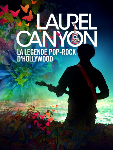 Laurel Canyon, la légende pop-rock d'Hollywood