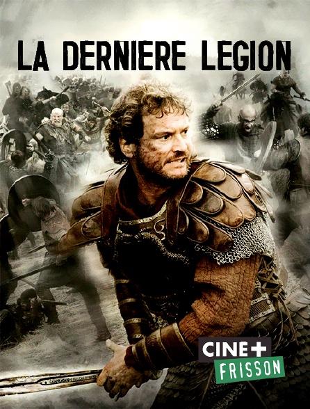 Ciné+ Frisson - La dernière légion