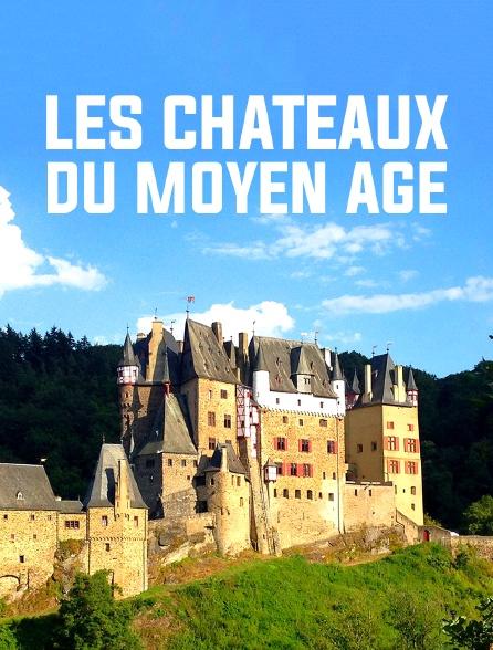 Les châteaux du Moyen Âge