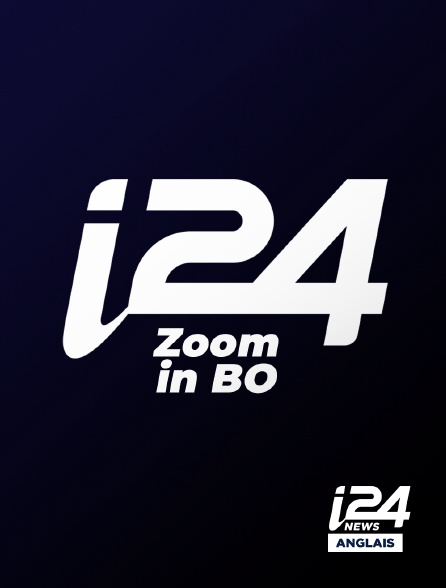 i24 News Anglais - ZOOM IN BO