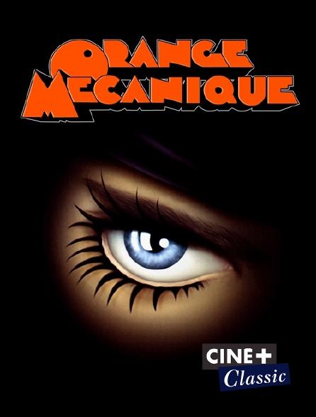 Ciné+ Classic - Orange mécanique