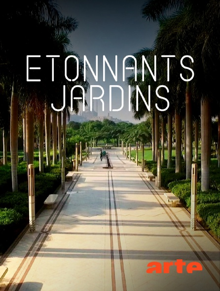 Arte - Etonnants jardins