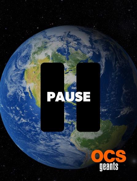 OCS Géants - Pause