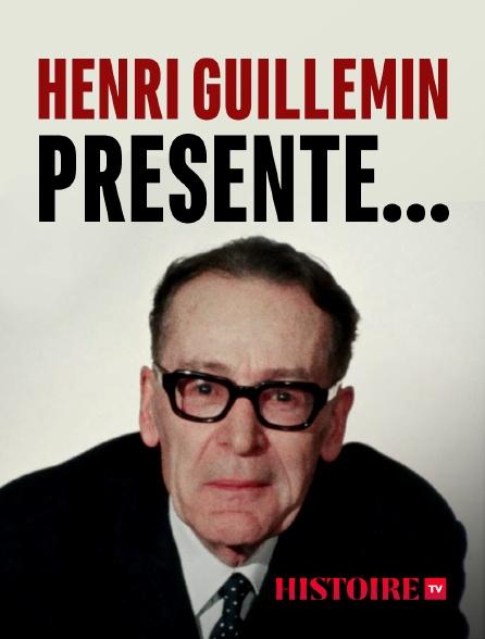 HISTOIRE TV - Henri Guillemin présente...