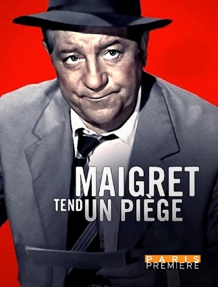 Paris Première - Maigret tend un piège
