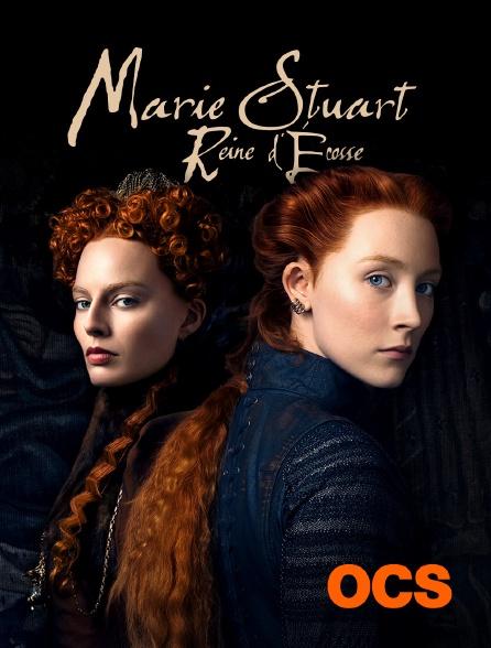 OCS - Marie Stuart, reine d'Écosse