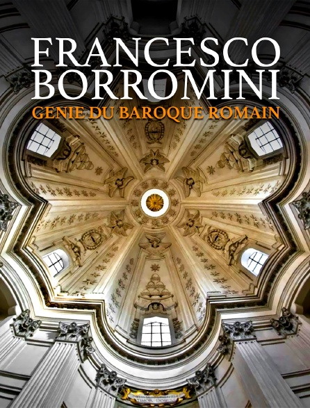 Francesco Borromini : génie du baroque romain