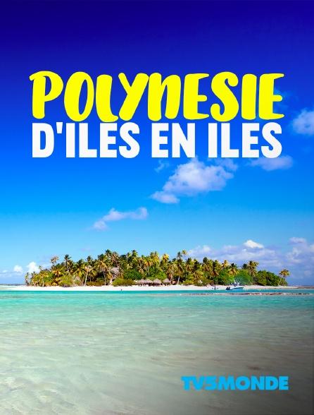 TV5MONDE - Polynésie, d'îles en îles