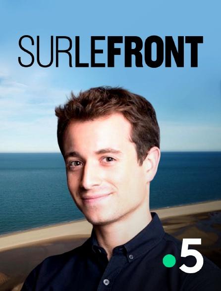 France 5 - Sur le front