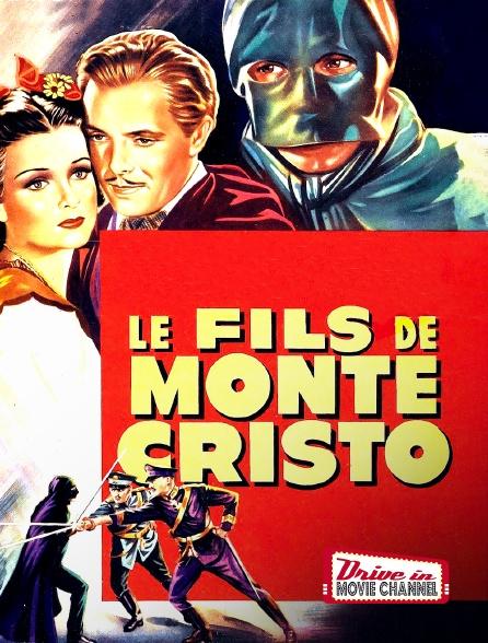 Drive-in Movie Channel - Le fils de Monte-Cristo