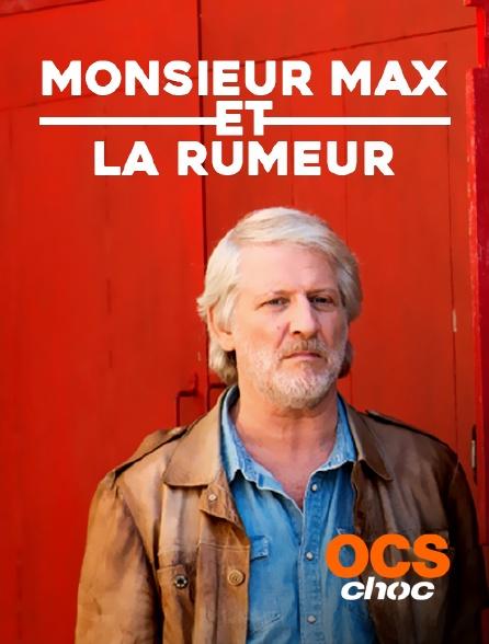 OCS Choc - Monsieur Max et la rumeur
