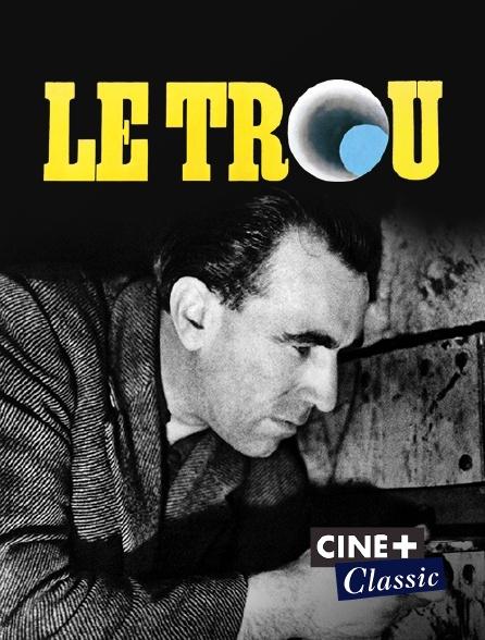 Ciné+ Classic - Le trou