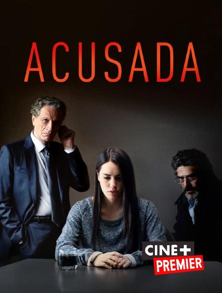 Ciné+ Premier - Acusada