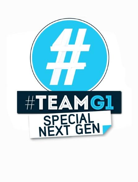 #Teamg1 Special Next Gen