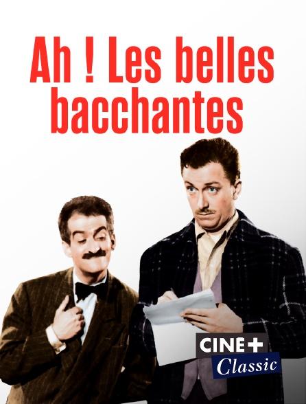 Ciné+ Classic - Ah ! Les belles bacchantes