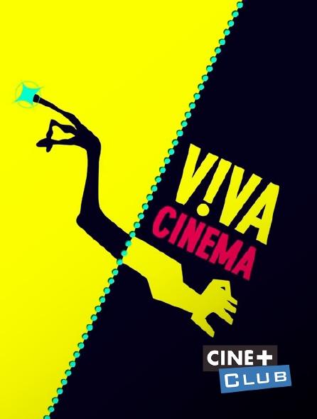 Ciné+ Club - Viva cinéma