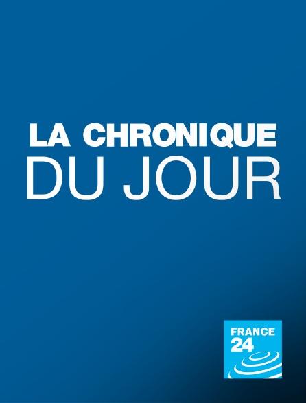 France 24 - La chronique du jour