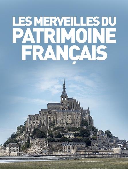 Les merveilles du patrimoine français