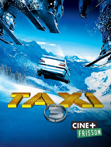 Ciné+ Frisson - Taxi 3