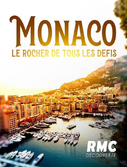RMC Découverte - Monaco, le rocher de tous les défis