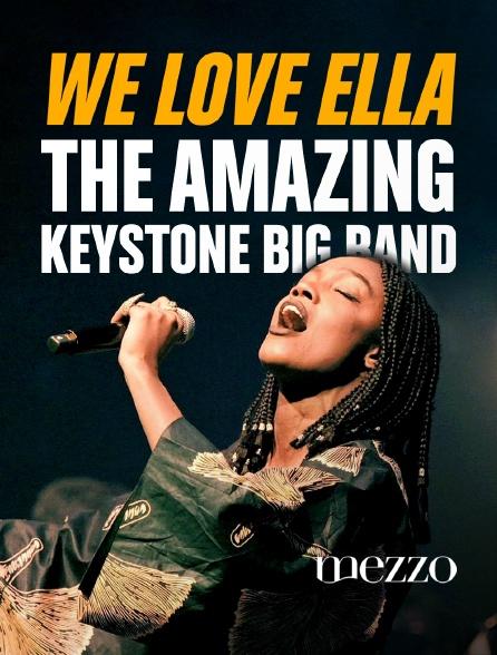 """Mezzo - """"We Love Ella"""" : The Amazing Keystone Big Band"""
