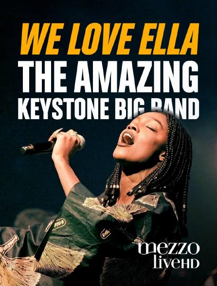 """Mezzo Live HD - """"We Love Ella"""" : The Amazing Keystone Big Band"""