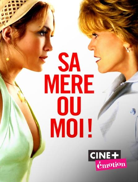 Ciné+ Emotion - Sa mère ou moi !