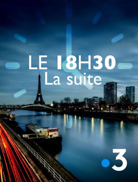 France 3 - 18h30, la suite