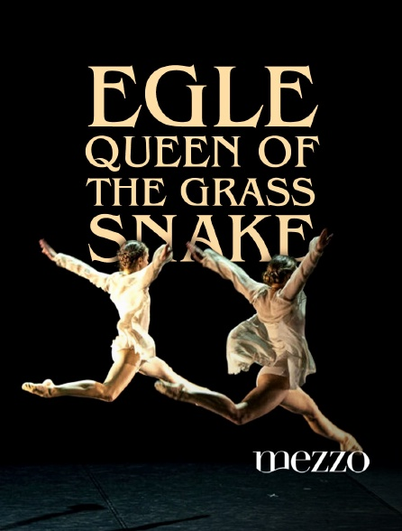 Mezzo - Eglė, Queen of the Grass Snake