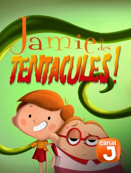 Canal J - Jamie a des tentacules