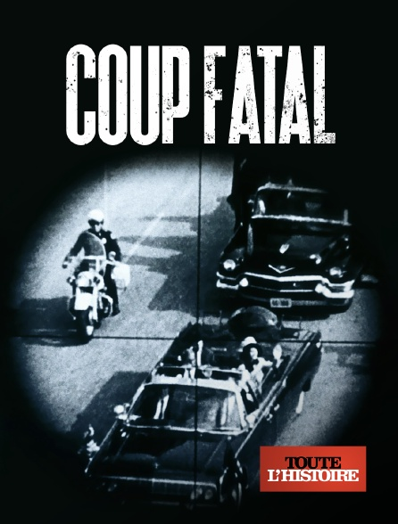 Toute l'histoire - Coup Fatal