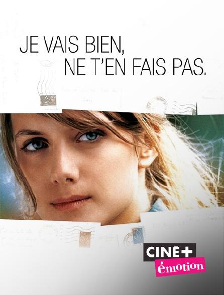 Ciné+ Emotion - Je vais bien, ne t'en fais pas