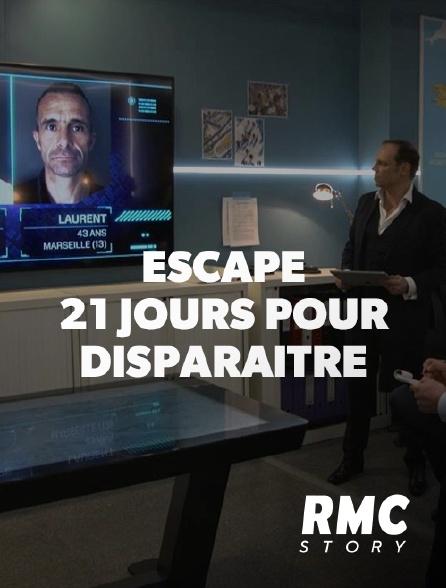 RMC Story - Escape, 21 jours pour disparaître