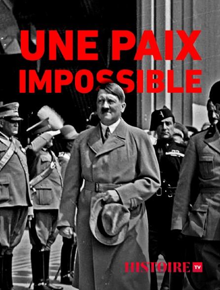 HISTOIRE TV - Une paix impossible