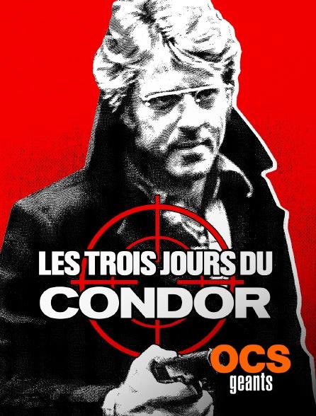 OCS Géants - Les trois jours du Condor