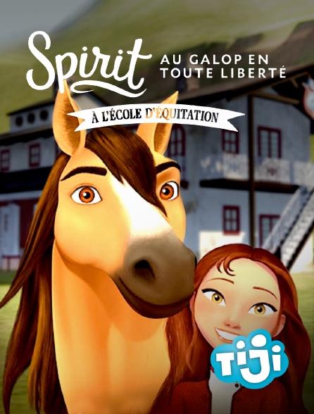 TIJI - Spirit : Au galop en toute liberté - A l'école d'équitation